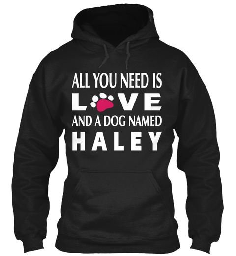 Haley Dog Named !!! Black T-Shirt Front