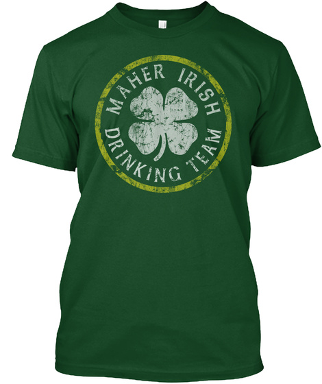 Maher Irish Drinking Team Deep Forest T-Shirt Front