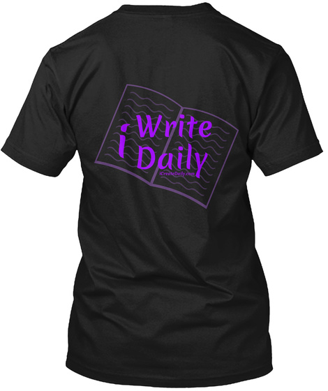 I Write Daily Icreatedaily.Com Black T-Shirt Back