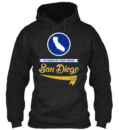 It's Where My Story Begins San Diego Ca Black T-Shirt Front