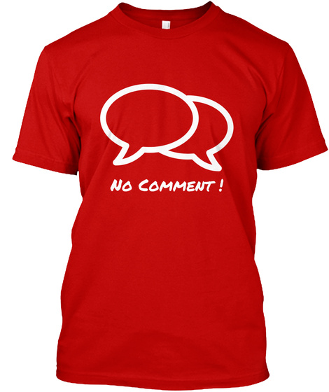 No Comment ! Classic Red T-Shirt Front