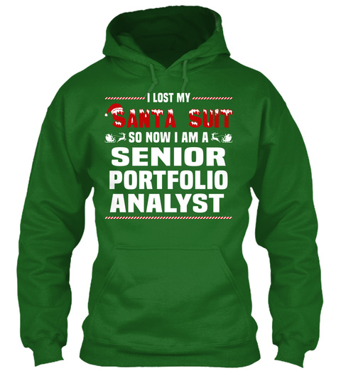I Lost My Santa But So Now I Am A Senior Portfolio Analyst Irish Green T-Shirt Front