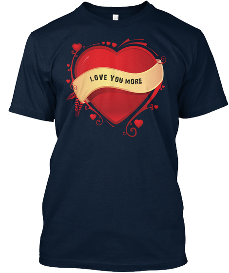 Love You More New Navy T-Shirt Front
