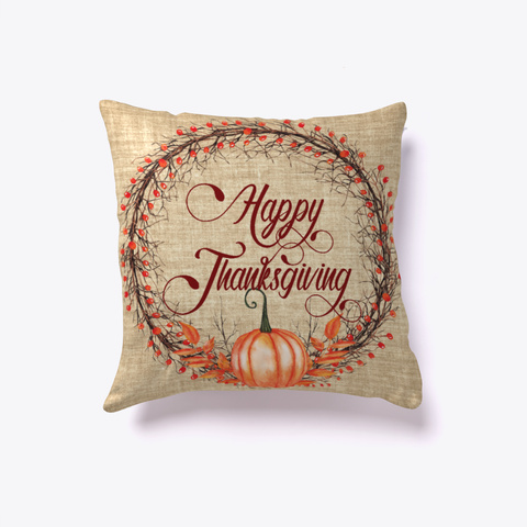 Happy Thanksgiving Pillow Standard T-Shirt Front