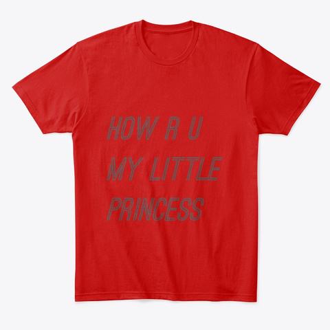 How R U My Little Princess Design  Classic Red T-Shirt Front