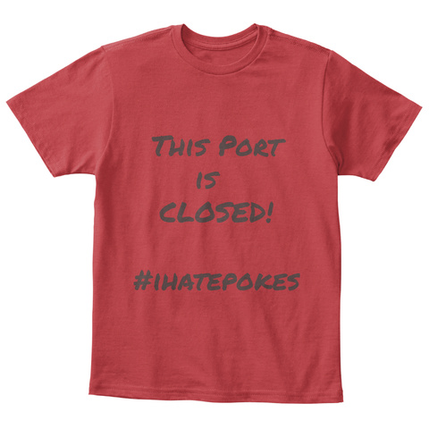 This Port  Is  Closed!  #Ihatepokes Classic Red T-Shirt Front