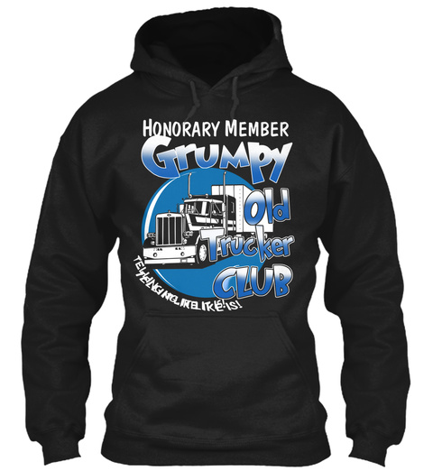 Grumpy Old Trucker Club Honorary Black T-Shirt Front