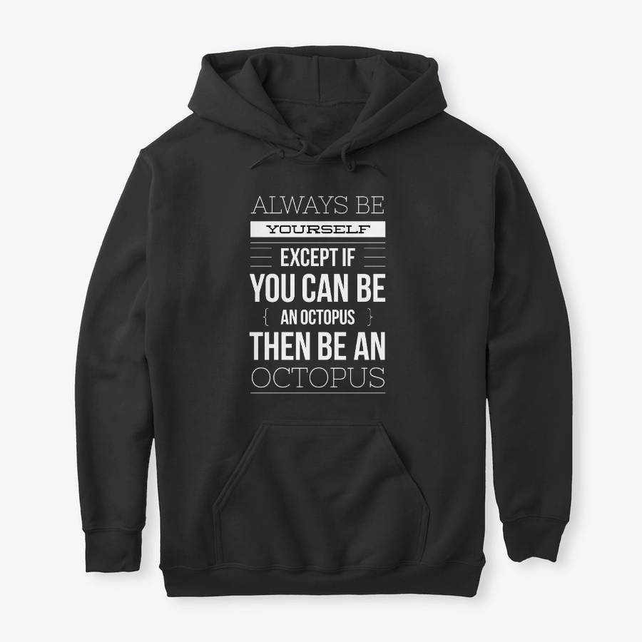 Always Be Yourself Or Be An Octopus LongSleeve Tee