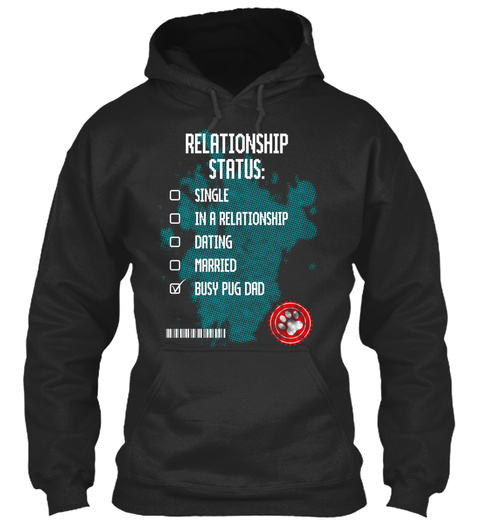 Relationship Status Single In A Relationship Dating Married Busy Pug Dad Jet Black T-Shirt Front