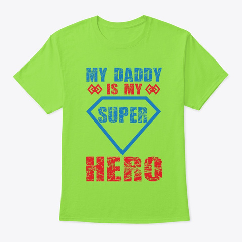 My Daddy Is My Super Hero Lime T-Shirt Front