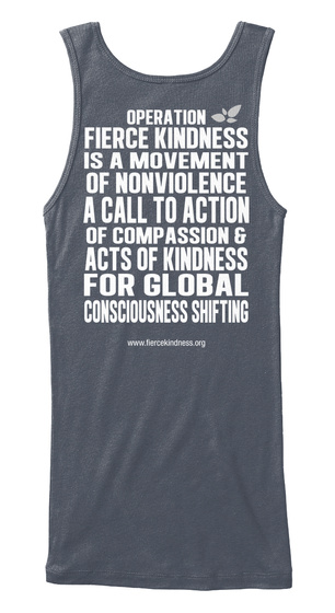 Operation Fierce Kindness Is A Movement Of Nonviolence A Call To Action Of Compassion & Acts Of Kindness For Global... Deep Heather Women's Tank Top Back