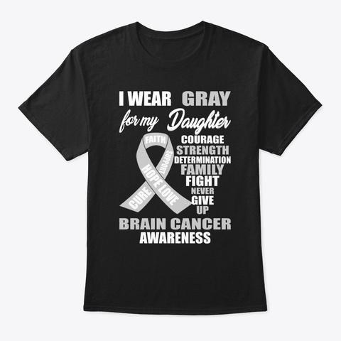 I Wear Gray Brain Cancer Awareness Black T-Shirt Front