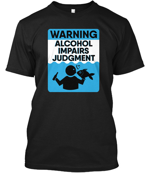 Warning Alcohol Impairs Judgment Black T-Shirt Front
