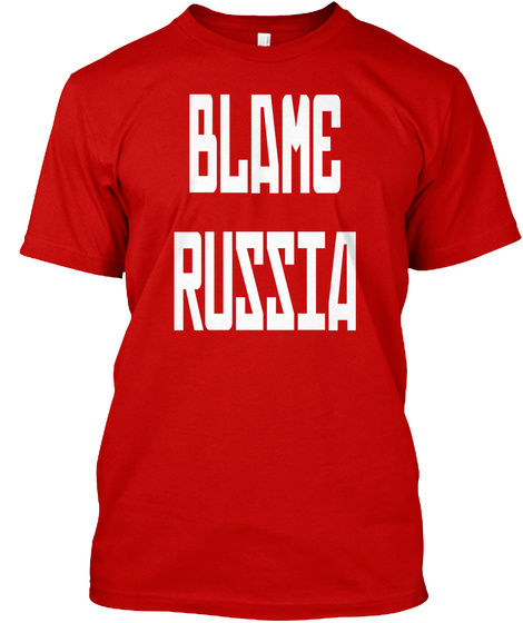 Blame Russia Classic Red T-Shirt Front
