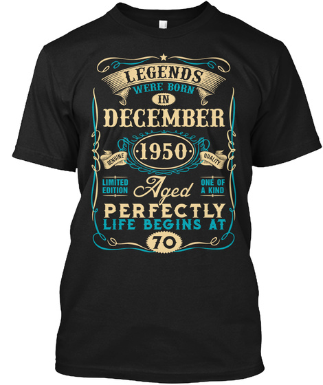 70th Birthday Born In December 1950 Black T-Shirt Front