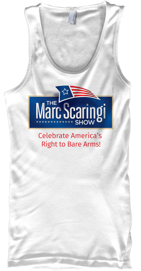 Celebrate America's Right To Bare Arms! White Tank Top Front