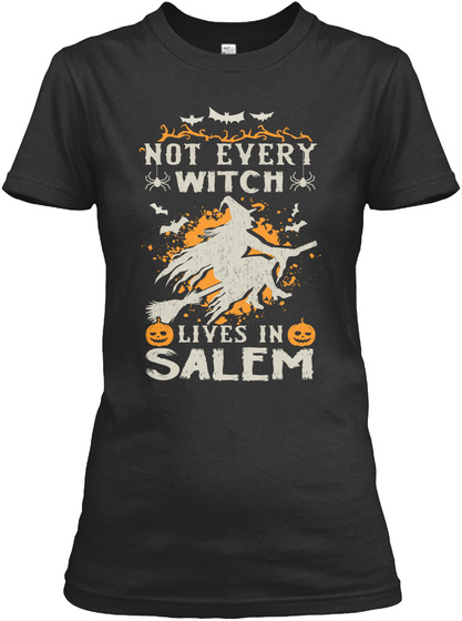 Not Every Witch Lives In Salem Black Women's T-Shirt Front