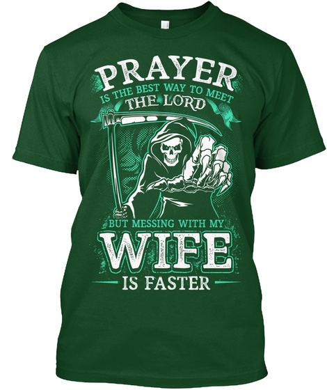 Meesing with my wife is faster prayer is the best way to for Best way to design t shirts