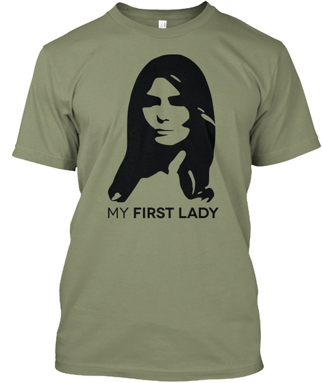 2c10256cb My First Lady Light Olive T-Shirt Front. First Lady Melania Trump ...