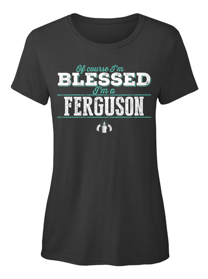 Ferguson Of Course I'm Blessed! Black T-Shirt Front