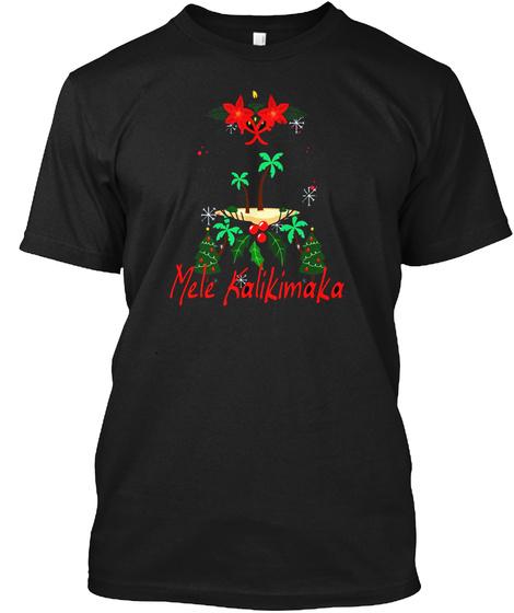 Mele Kalikimaka Merry Christmas Hawaiian Holiday T Shirt Black T-Shirt Front