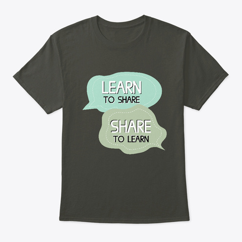 Learn To Share, Share To Learn Smoke Gray T-Shirt Front