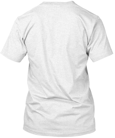 Men's (Click For More Shirt Colors) Heather White T-Shirt Back