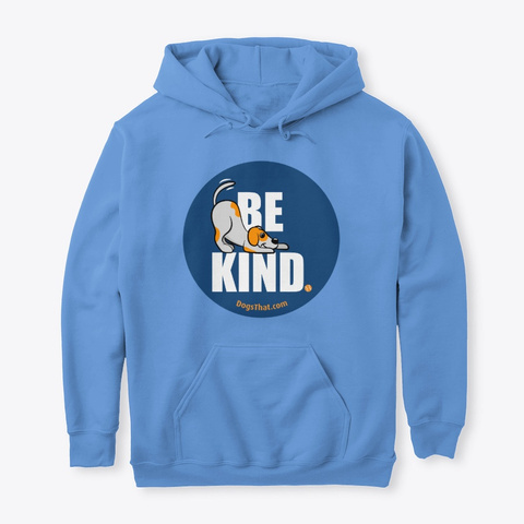 Be Kind Dogs That Clothing & Accessories Carolina Blue T-Shirt Front