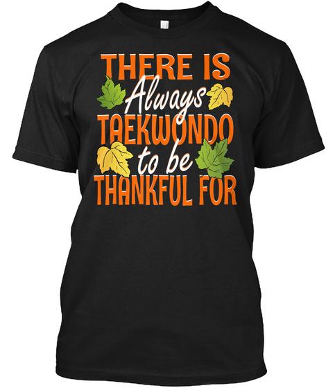 Thankful For Taekwondo Black T-Shirt Front