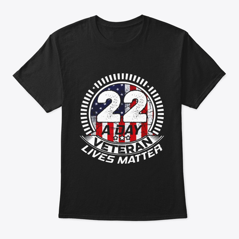 22 A Day Veteran Lives Matter Ptsd Black T-Shirt Front