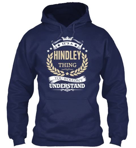 I It's A Hindley Thing You Wouldn't Understand Navy T-Shirt Front