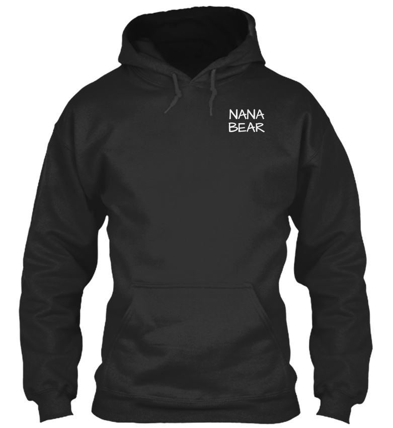 My Grandchild /& You Will Standard College Hoodie Nana Bear Dont Mess With Her