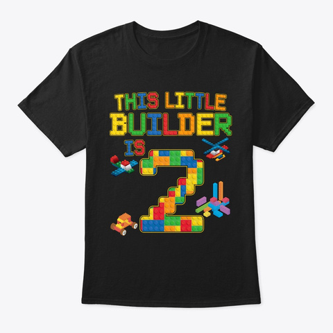 This Little Builder Is 2 Block Bricks 2n Black T-Shirt Front