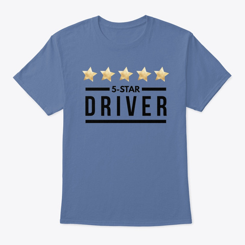 5 Star Driver Fun T Shirt And Hoodie Denim Blue T-Shirt Front