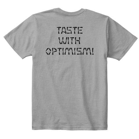 Taste With Optimism! Light Heather Grey  T-Shirt Back