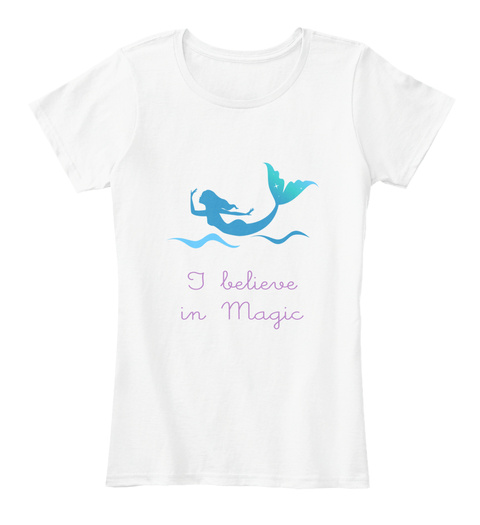 I Believe In Magic White T-Shirt Front