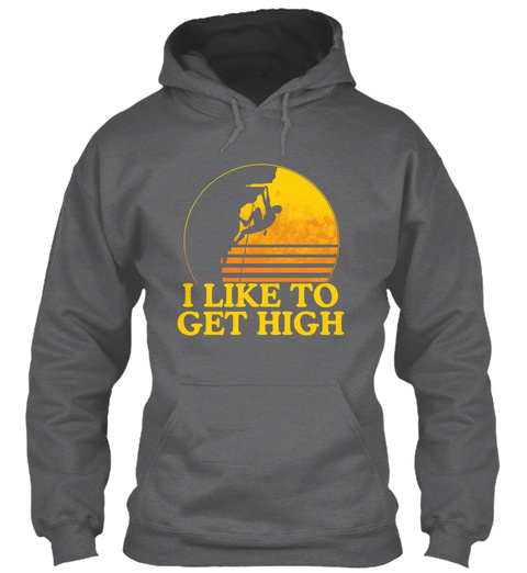 I Like To Get High Dark Heather T-Shirt Front