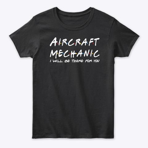 Aircraft Mechanic Gifts Black T-Shirt Front