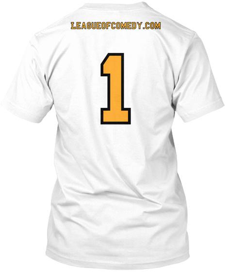 Leagueofcomedy.Com White T-Shirt Back