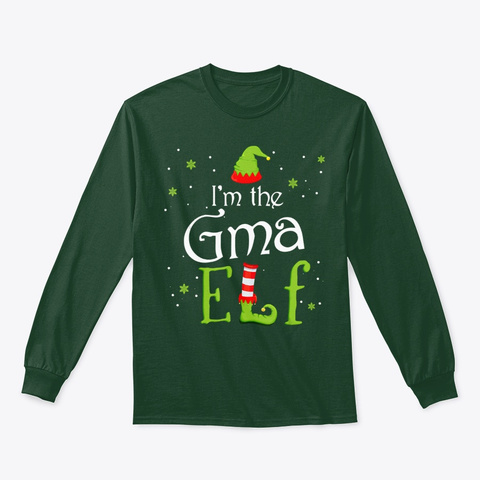 I'm The Gma Elf Christ Gift Sweatshirt Forest Green T-Shirt Front