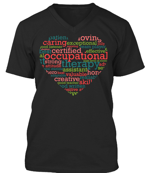 Patient Loving Caring Exceptional Good Listener Best Certified Occupational Therapy Black T-Shirt Front