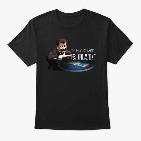Science Man Says It's Flat! Black T-Shirt Front