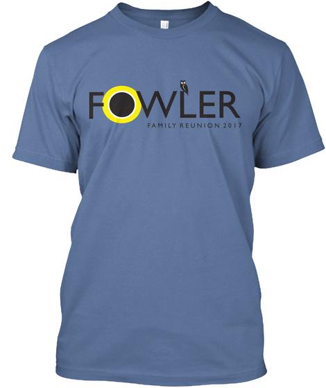 Fowler Family Reunion 2017 Denim Blue T-Shirt Front