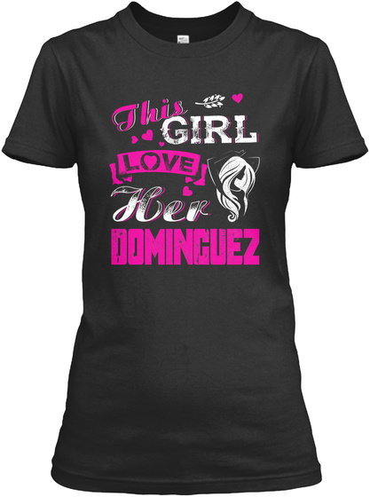 This Girl Love Her Dominguez Black T-Shirt Front