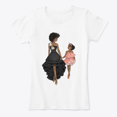 Black Mom And Daughter Go To Party White T-Shirt Front