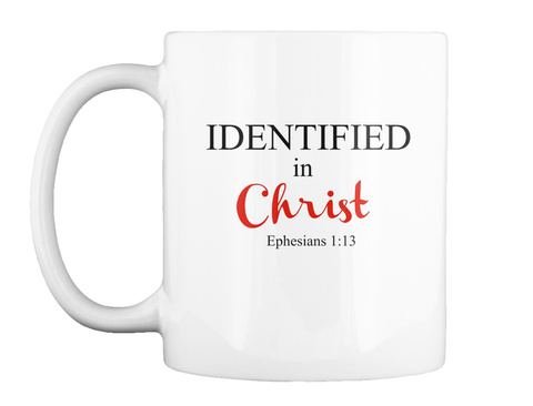 Identified In Christ Coffee Mug White T-Shirt Front