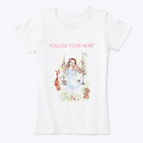 Follow Your Heart White T-Shirt Front