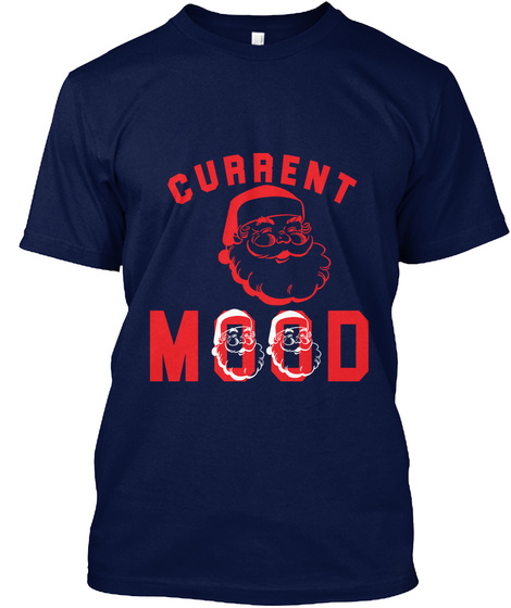 "Christmas ''santa Current Mood Red"" Navy T-Shirt Front"