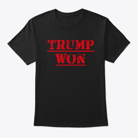 Trump Won Black T-Shirt Front