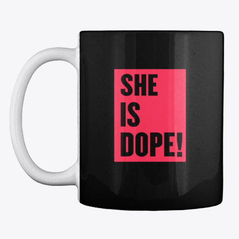 She Is Dope! Black T-Shirt Front
